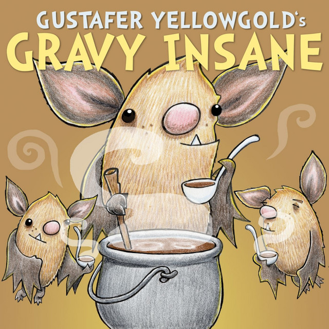 Gravy Insane by Gustafer Yellowgold