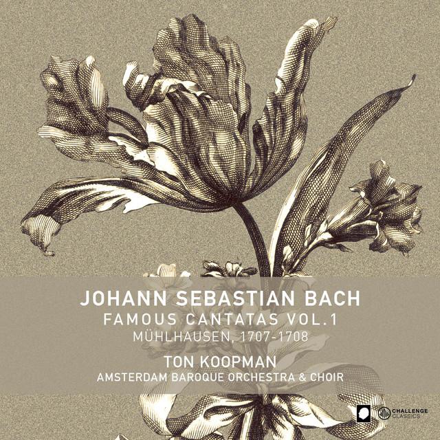 Album cover for Famous Cantatas Vol. 1 by Johann Sebastian Bach, Ton Koopman, Amsterdam Baroque Orchestra & Choir