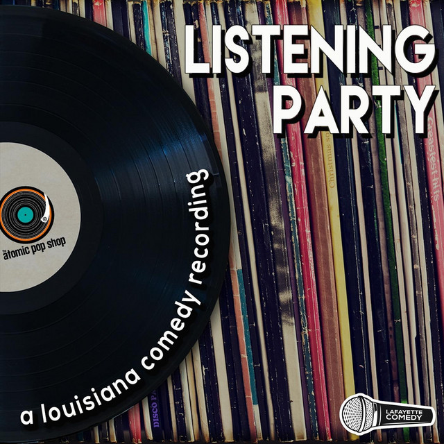 Listening Party: A Louisiana Comedy Recording