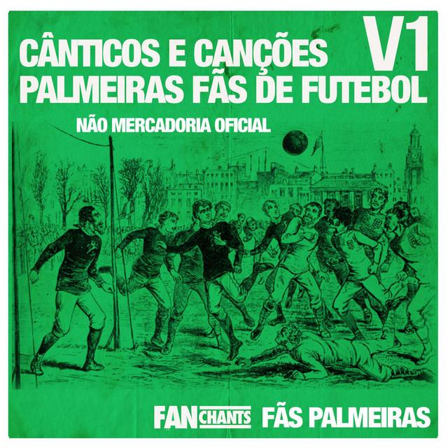 Cânticos e Canções Palmeiras Fãs de Futebol V1