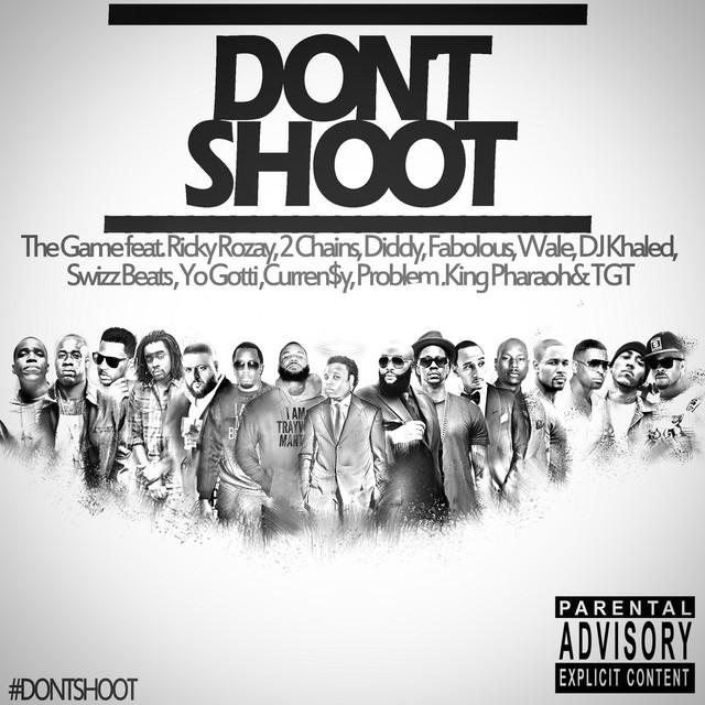 Don't Shoot (feat. Rick Ross, 2 Chainz, Diddy, Fabolous, Wale, DJ Khaled, Swizz Beatz, Yo Gotti, Currensy, Problem, King Pharaoh & TGT) - Single