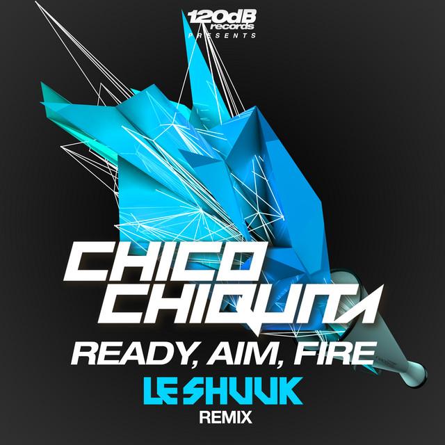 Ready, Aim, Fire (Le Shuuk Remix)