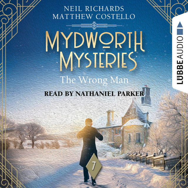 The Wrong Man [Mydworth Mysteries, Episode 7, A Cosy Historical Mystery Series (Unabridged)]