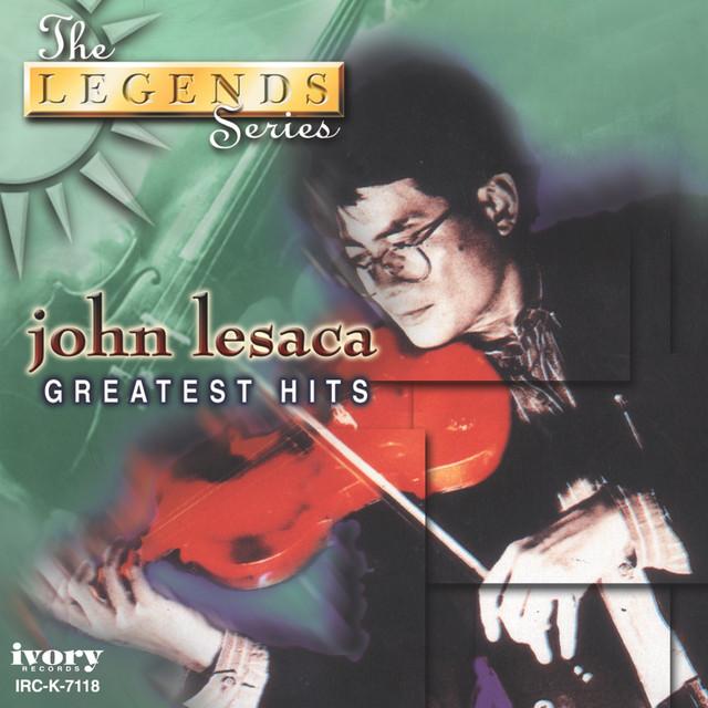The Legends Series: John Lesaca Greatest Hits