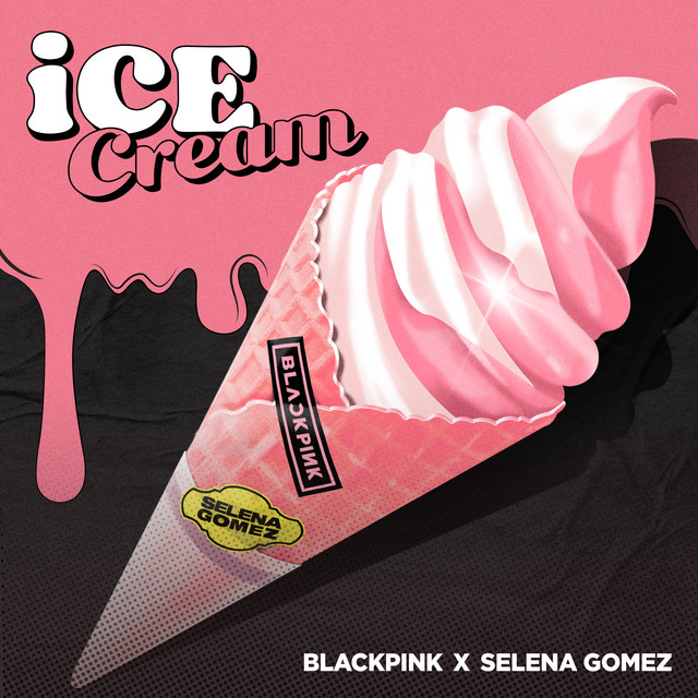 BLACKPINK X Selena Gomez - Ice Cream