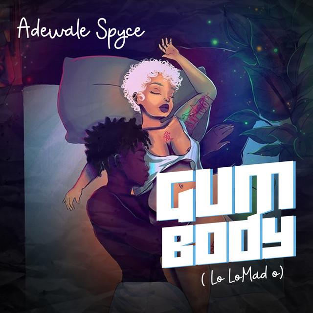 Gum Body (Lo lo Mad o) Image