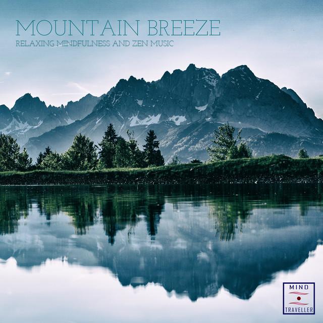 Mountain Breeze (Relaxing Mindfulness and Zen Music)