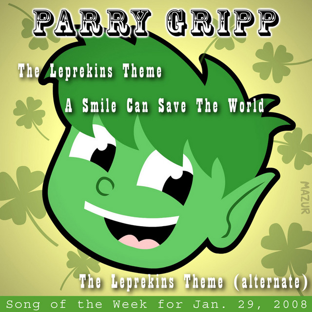 Leprekins Theme: Parry Gripp Song of the Week for January 29, 2008 by Parry Gripp