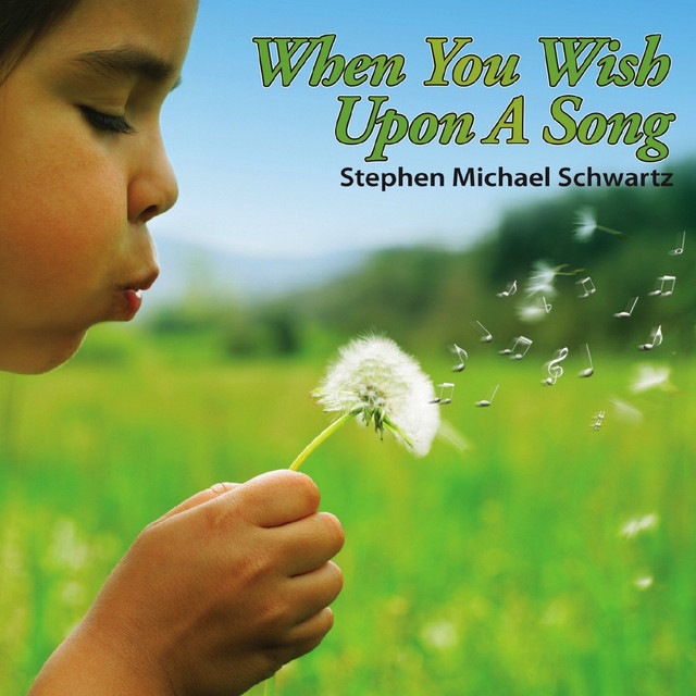 When You Wish Upon a Song by Stephen Michael Schwartz