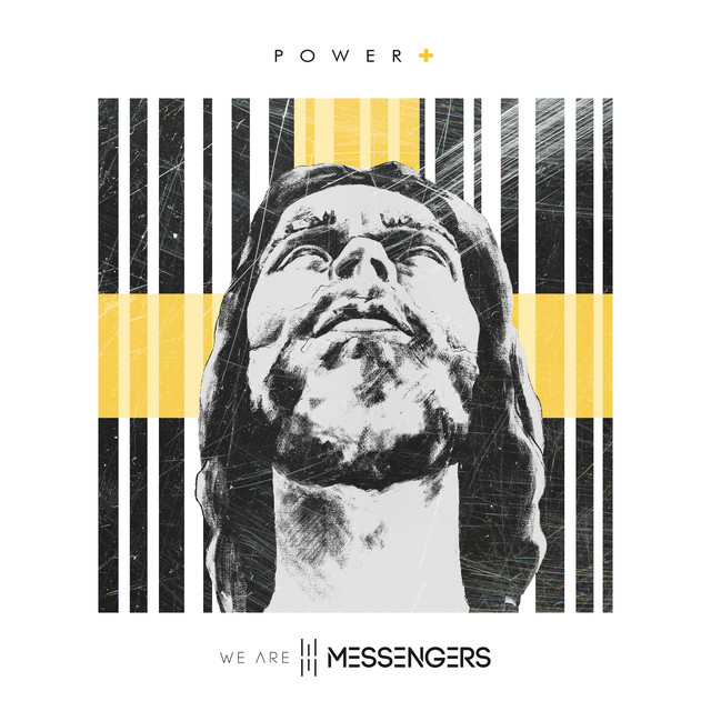 Album cover for Power + by We Are Messengers