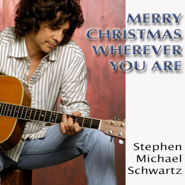 Merry Christmas Wherever You Are by Stephen Michael Schwartz