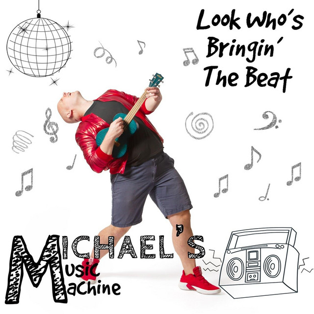 Look Who's Bringin' the Beat by Michael's Music Machine