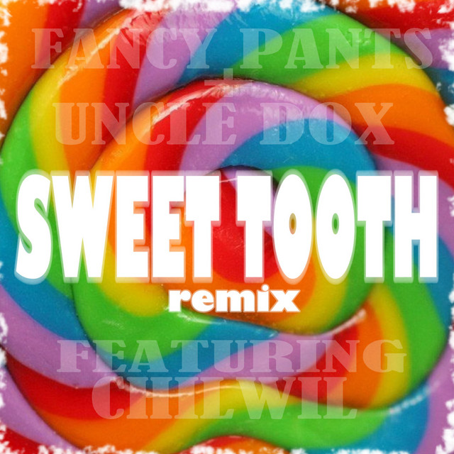 Sweet Tooth Remix by Uncle Dox
