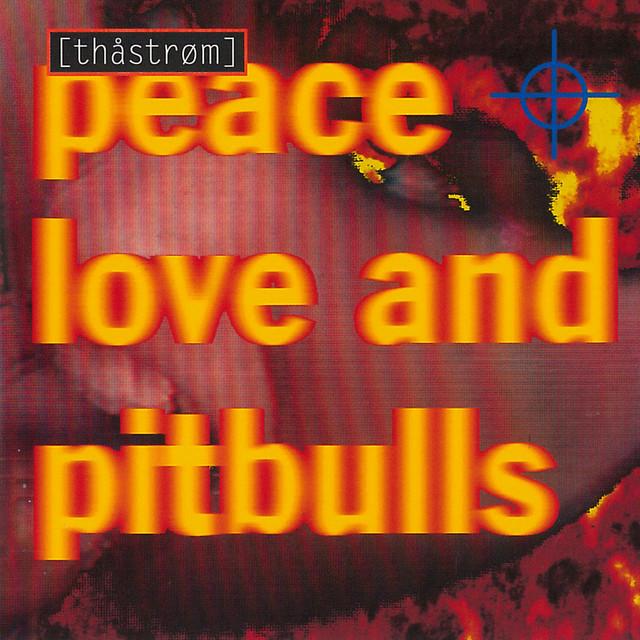 [Thåström] - Peace Love & Pitbulls