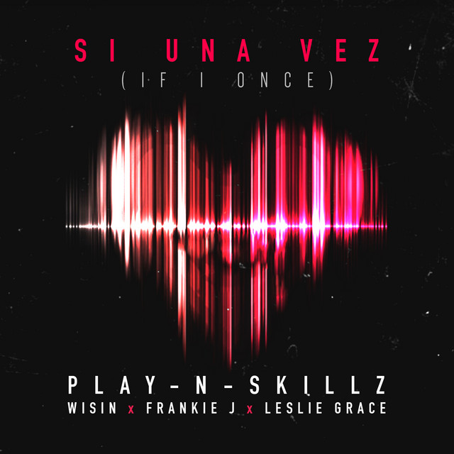 Si Una Vez (feat. Wisin, Frankie J & Leslie Grace) [If I Once]