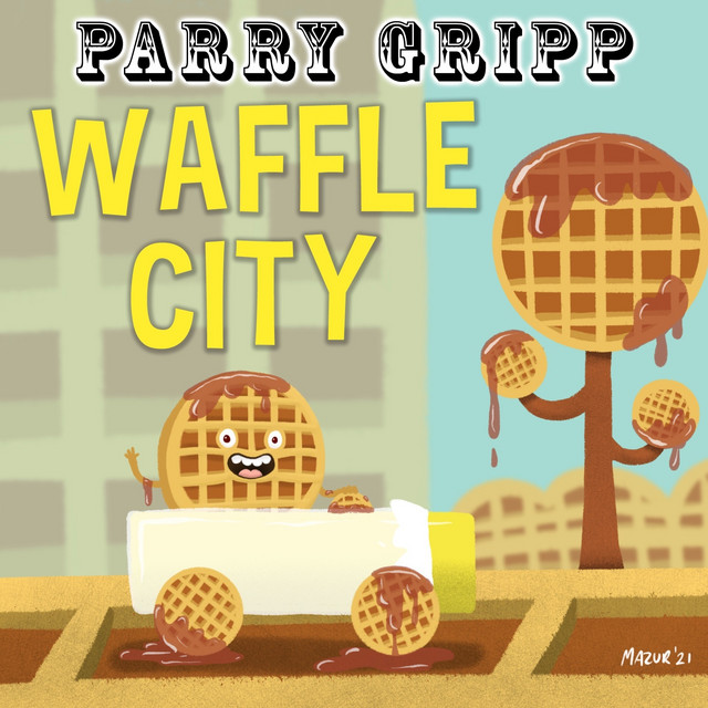 Waffle City by Parry Gripp