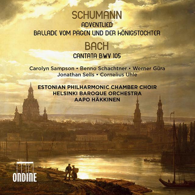 Schumann: Adventlied, Op. 71 & Vom Pagen und der Königstochter, Op. 140 - Bach: Cantata, BWV 105