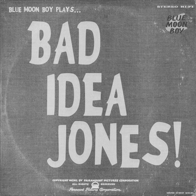 Bad Idea Jones by Blue Moon Boy