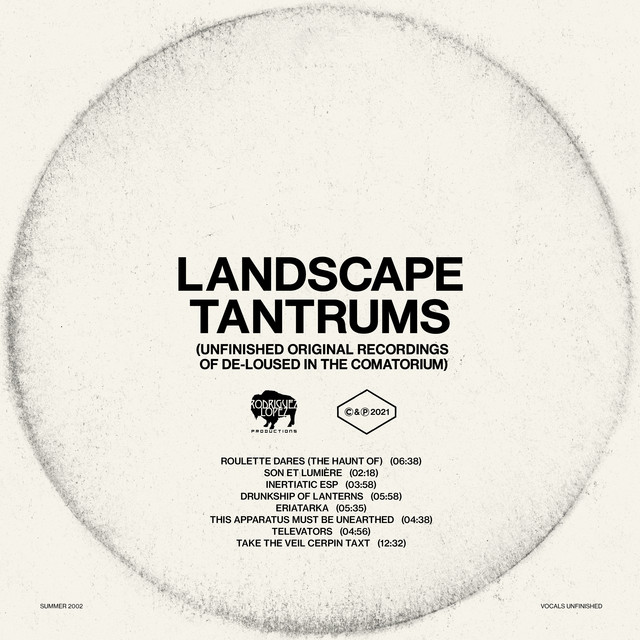 Landscape Tantrums (Unfinished Original Recordings Of De-Loused In The Comatorium)