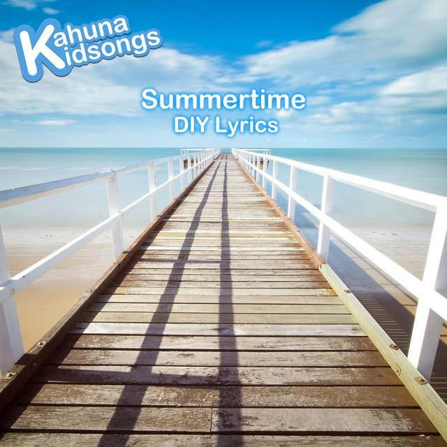 Summertime DIY Lyrics by Kahuna Kidsongs