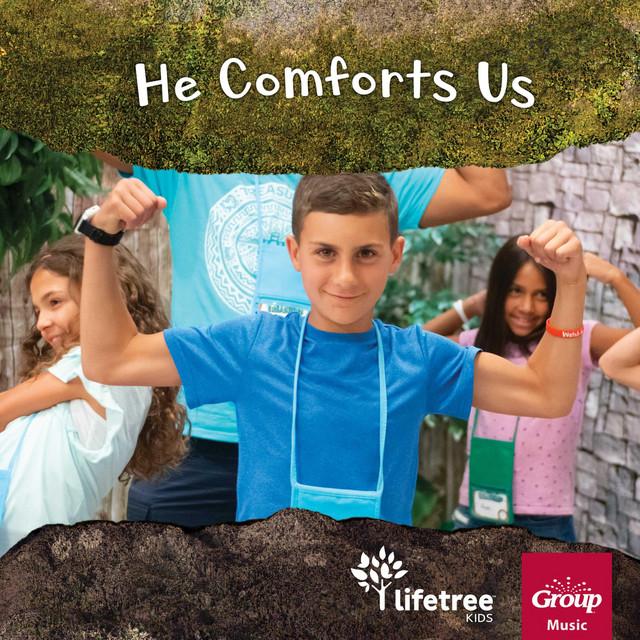 Lifetree Kids, GroupMusic - He Comforts Us