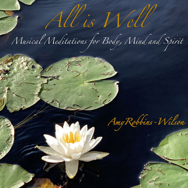 All Is Well - Musical Meditations for Body, Mind and Spirit