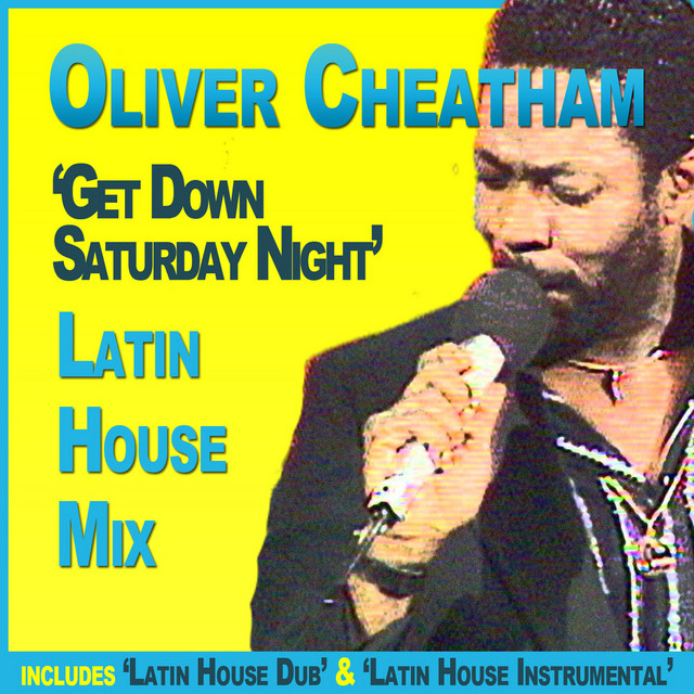 Get Down Saturday Night Latin House Instrumental Song By Oliver Cheatham Spotify