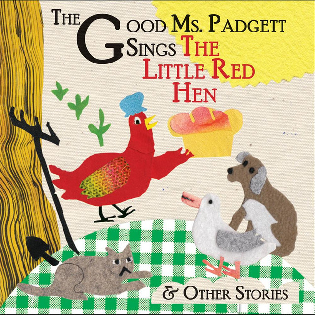 The Good Ms. Padgett Sings the Little Red Hen and Other Stories by The Good Ms. Padgett