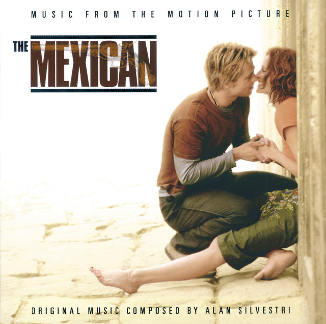 The Mexican - Music From The Motion Picture - Official Soundtrack