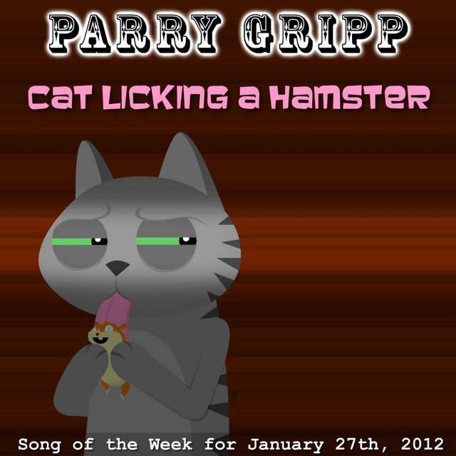 Cat Licking A Hamster by Parry Gripp