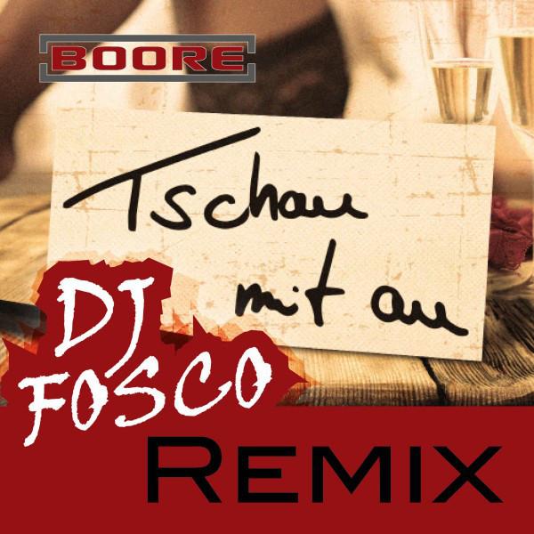 Tschau mit Au (DJ Fosco Remixe)