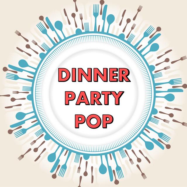 Dinner Party Pop