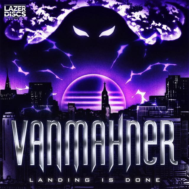 VanMahner - Landing Is Done Image