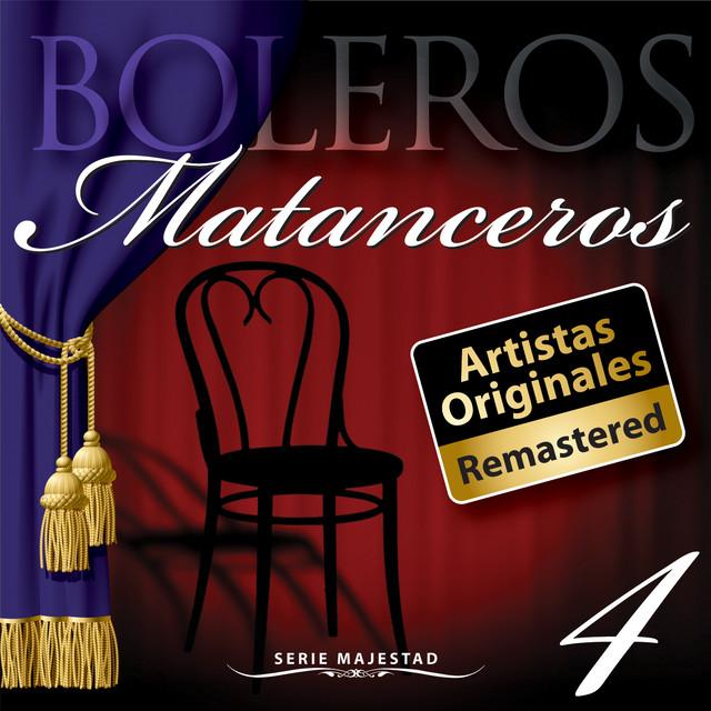 Serie Majestad: Boleros Matanceros, Vol. 4 (Remastered)