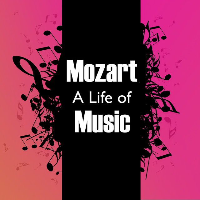 Mozart: A Life of Music