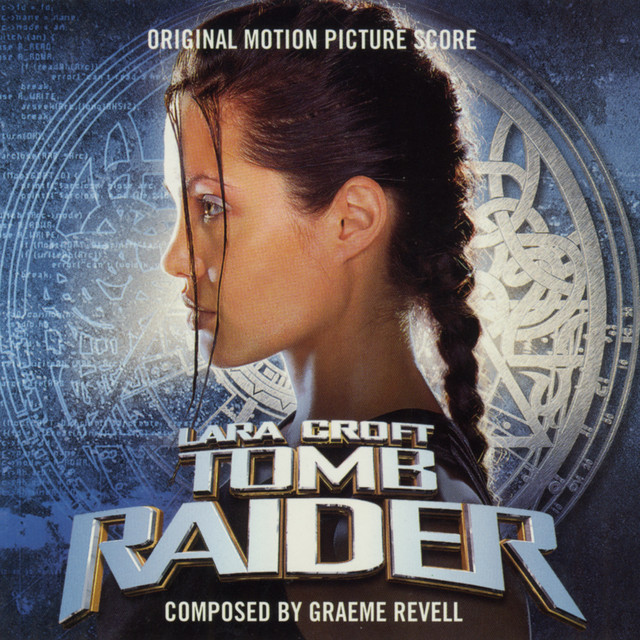 Lara Croft Tomb Raider Original Motion Picture Score - Official Soundtrack
