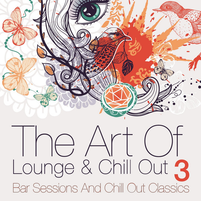 The Art of Lounge and Chill Out, Vol. 3 (Bar Sessions and Chill Out Classics)