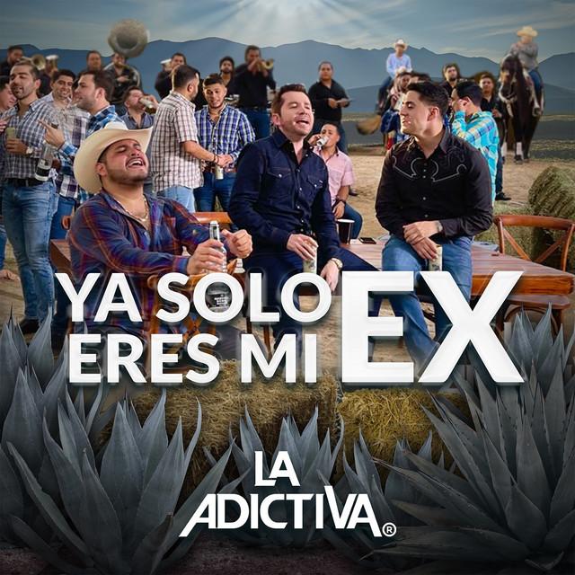 Album cover for Ya Solo Eres Mi Ex by La Adictiva Banda San José de Mesillas