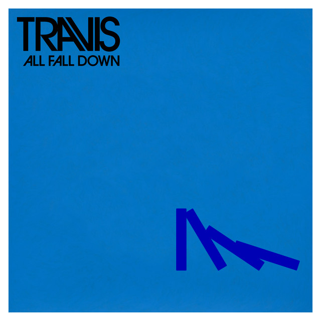 All Fall Down by Travis