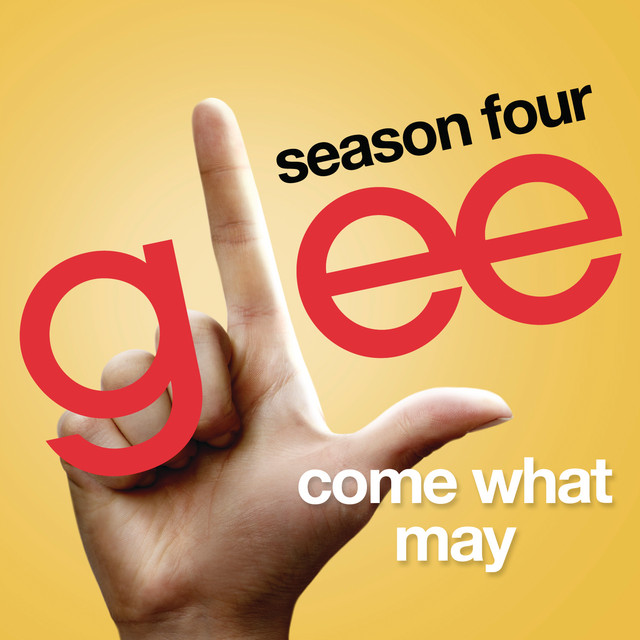 Come What May (Glee Cast Version)