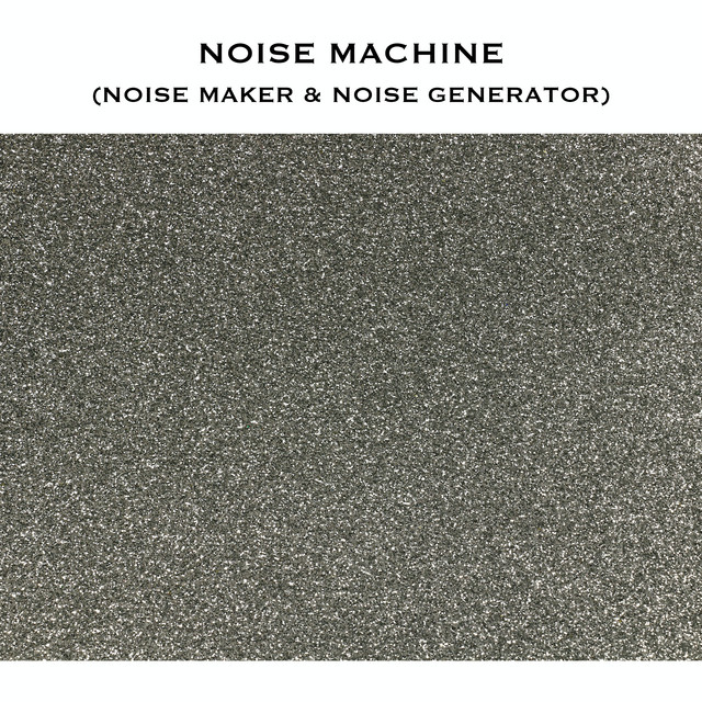 Noise Machine (Noise Maker & Noise Generator)