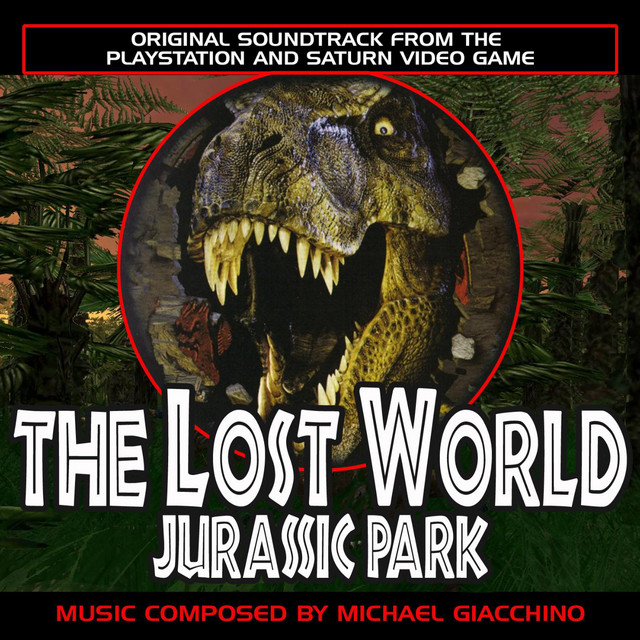 The Lost World Jurassic Park Original Soundtrack From The Videogame Album By Michael Giacchino Spotify