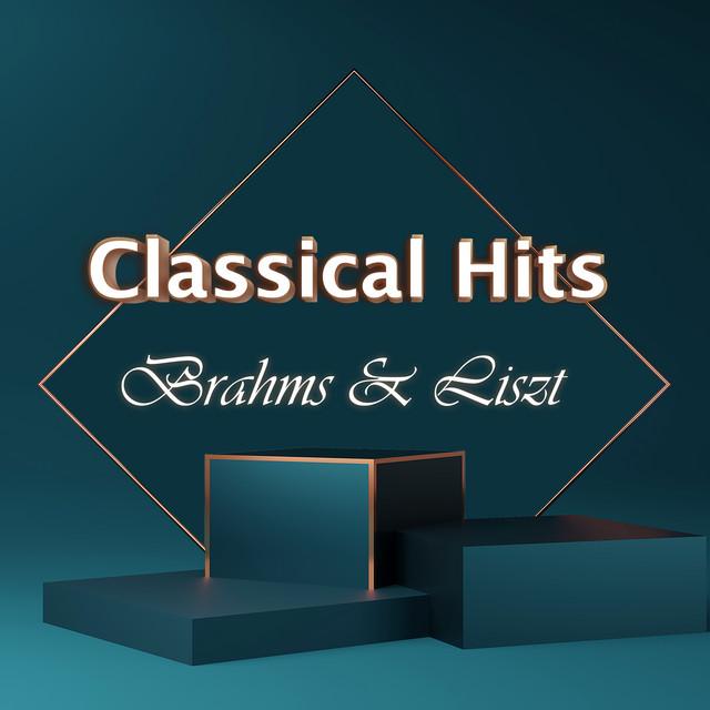 Classical Hits: Brahms & Liszt