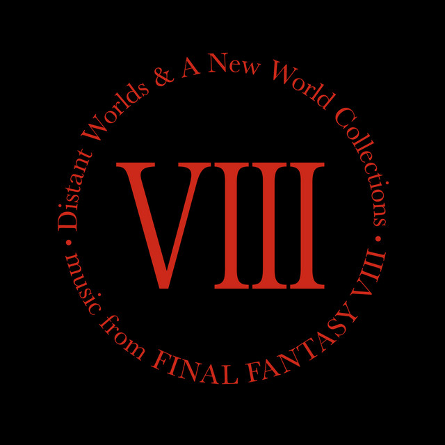 Distant Worlds & a New World Collections (Music from Final Fantasy VIII)