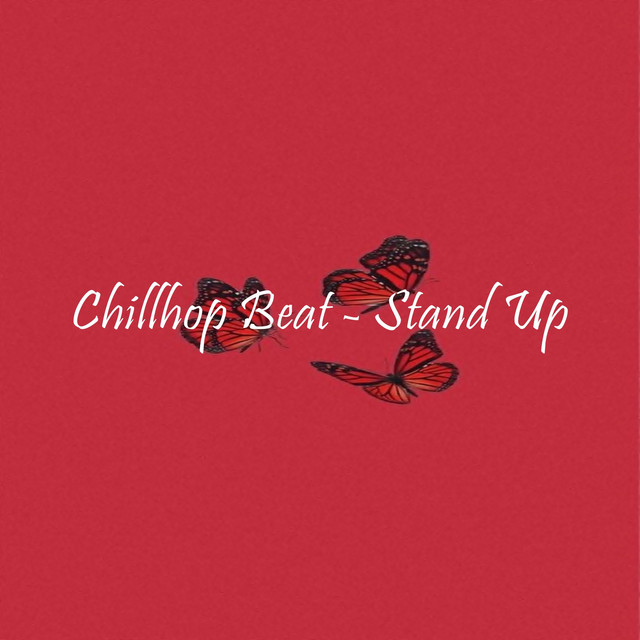 Album cover for Chillhop Beat - Stand Up by Lofi Hip-Hop Beats, LO-FI BEATS, Chill Hip-Hop Beats