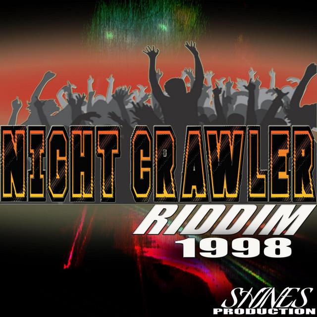 Night Crawler Riddim