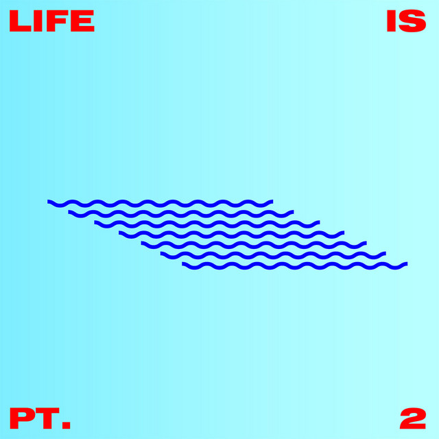Life Is, Pt. 2