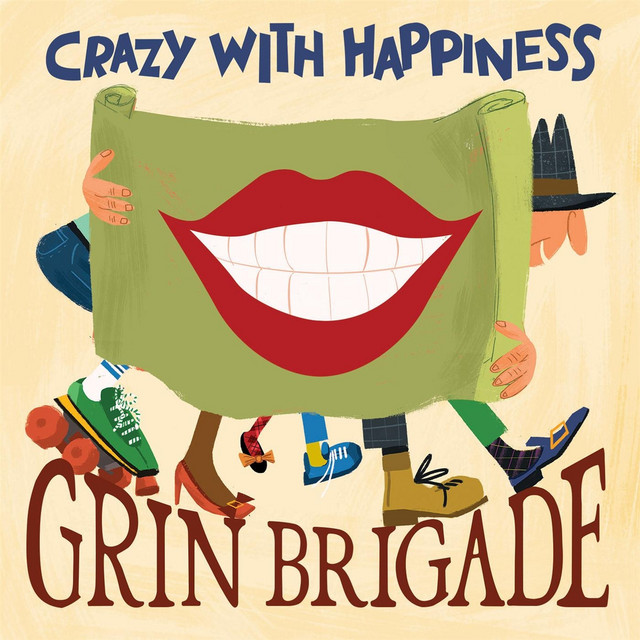 Crazy with Happiness by Grin Brigade