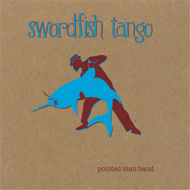 Swordfish Tango by Pointed Man Band