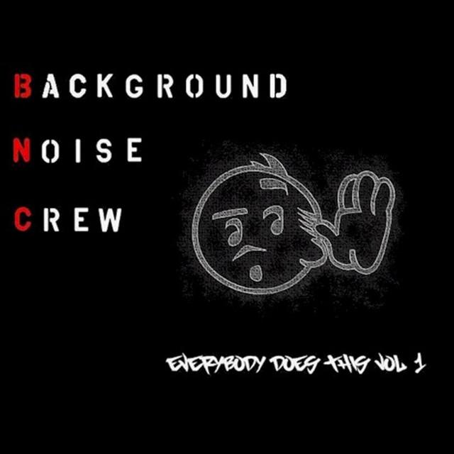 Background Noise Crew